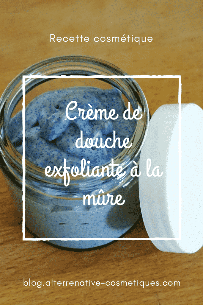 crème douche exfoliante mûre blog.alterrenative-cosmetiques.com