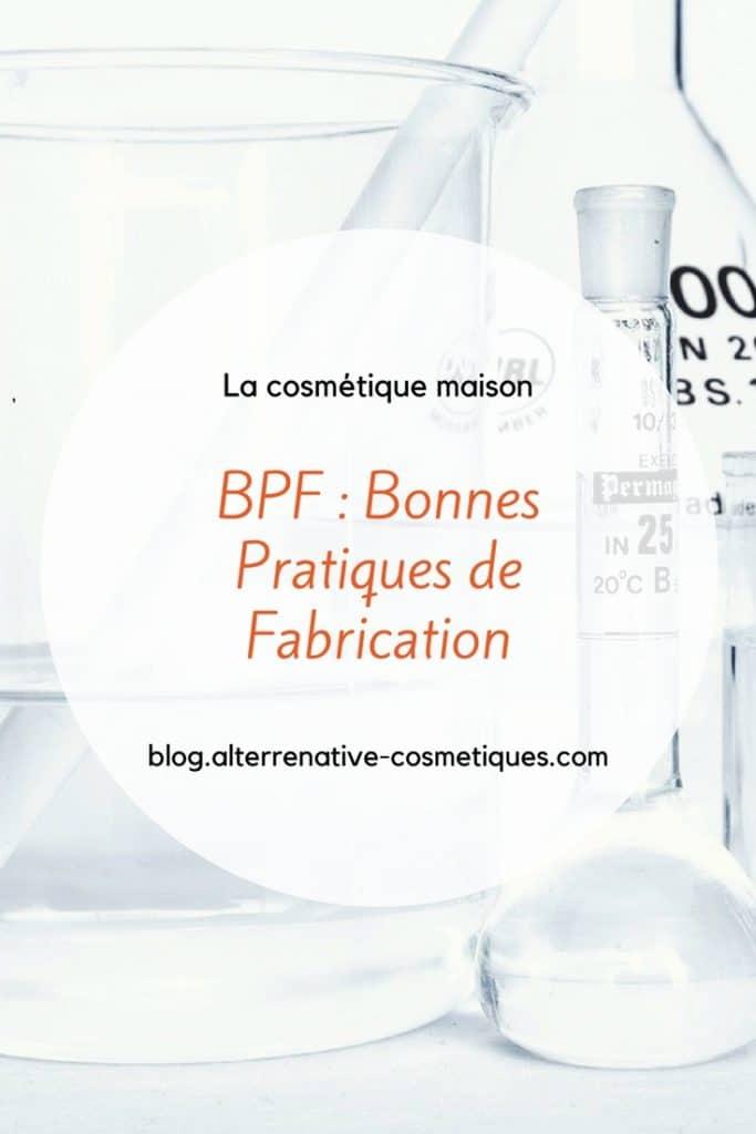 Les bonnes pratiques de fabrication bpf cosmetique maison